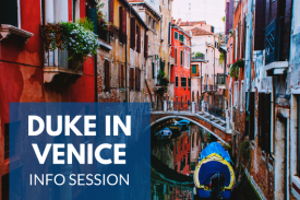 Duke in Venice Info Session
