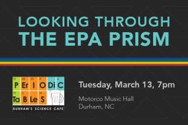 Looking through the EPA Prism Periodic Tables Tuesday March 13 7pm Motorco Music Hall Durham NC