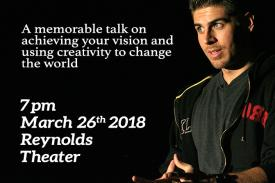 "photo of Gomez with text ""A memorable talk on achieving your vision and using creativity to change the world. 7pm, March 26th, 2018, Reynolds Theater"""
