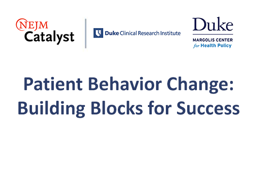 Patient Behavior Change: Building Blocks for Success
