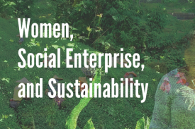 Women, Social Enterprise, and Sustainability