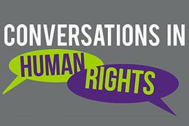 Conversations in Human Rights