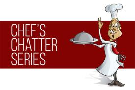 Chef's Chatter Series