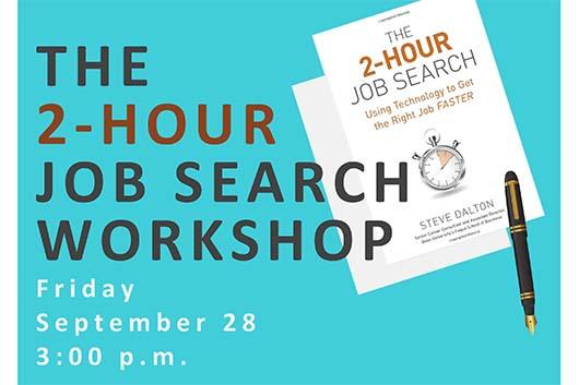 The 2-Hour Job Search. A workshop on September 28.