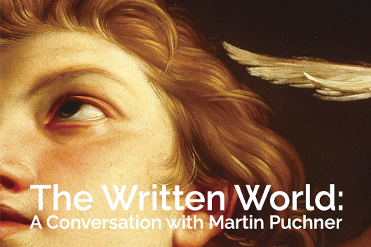 The Writting World: A Conversation with Martin Puchner