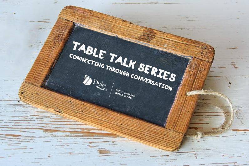 Table Talk w/ Duke Dining