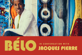 Bélo in Conversation with Jacques Pierre