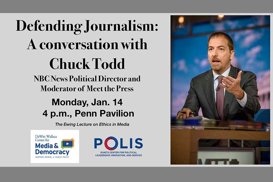 Event poster: Defending Journalism: A conversation with Chuck Todd