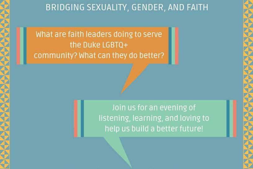 Speech bubbles reading: What are faith leaders doing to serve the Duke LGBTQ+ community? What can they do better? Join us for an evening listening, learning, and loving to help us build a better future!