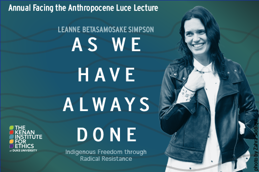 Leanne Simpson: As We Have Always Done, Indigenous Freedom through Radical Resistance