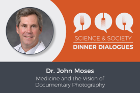 Science & Society Dinner Dialogues Dr. John Moses