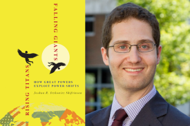 Rising Titans, Falling Giants: How Great Powers Exploit Power Shifts: A Conversation with Joshua Shifrinson