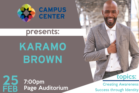 Campus Center Presents: Karamo Brown; Feb 25th, 7pm Page Auditorium