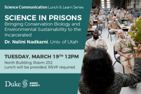 SciComm Lunch & Learn: Science in Prisons with Dr. Nalini Nadkarni Tuesday March 19th 12pm