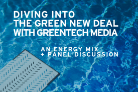 Diving into the Green New Deal with Greentech Media - An Energy Mix and Panel Discussion