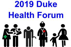 2019 DUKE HEALTH FORUM: From Cure to Care