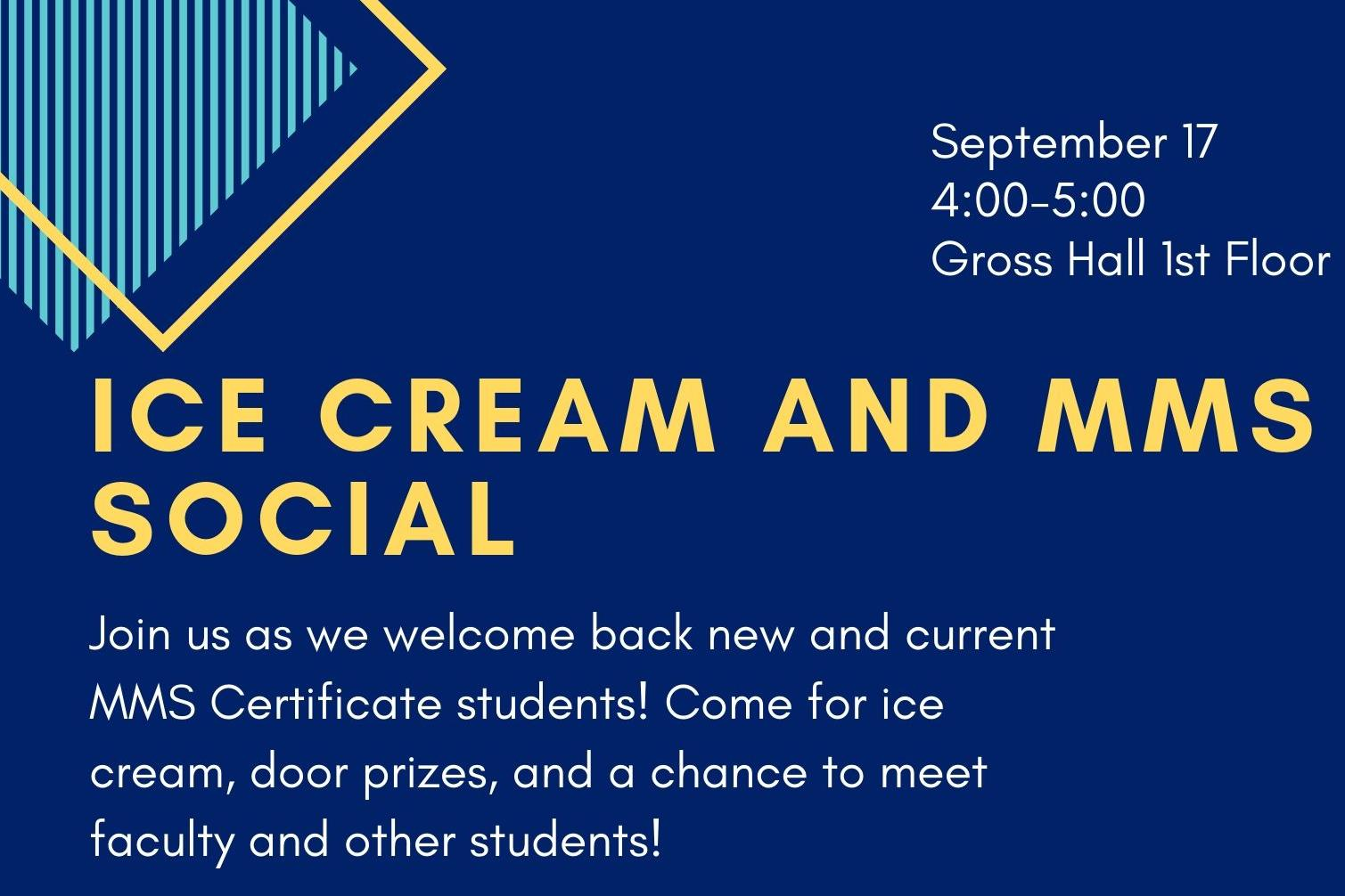 Ice Cream and MMS Social: Join us as we welcome back new and current MMS Certificate students!