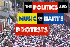 The Politics and Music of Haiti's Protests