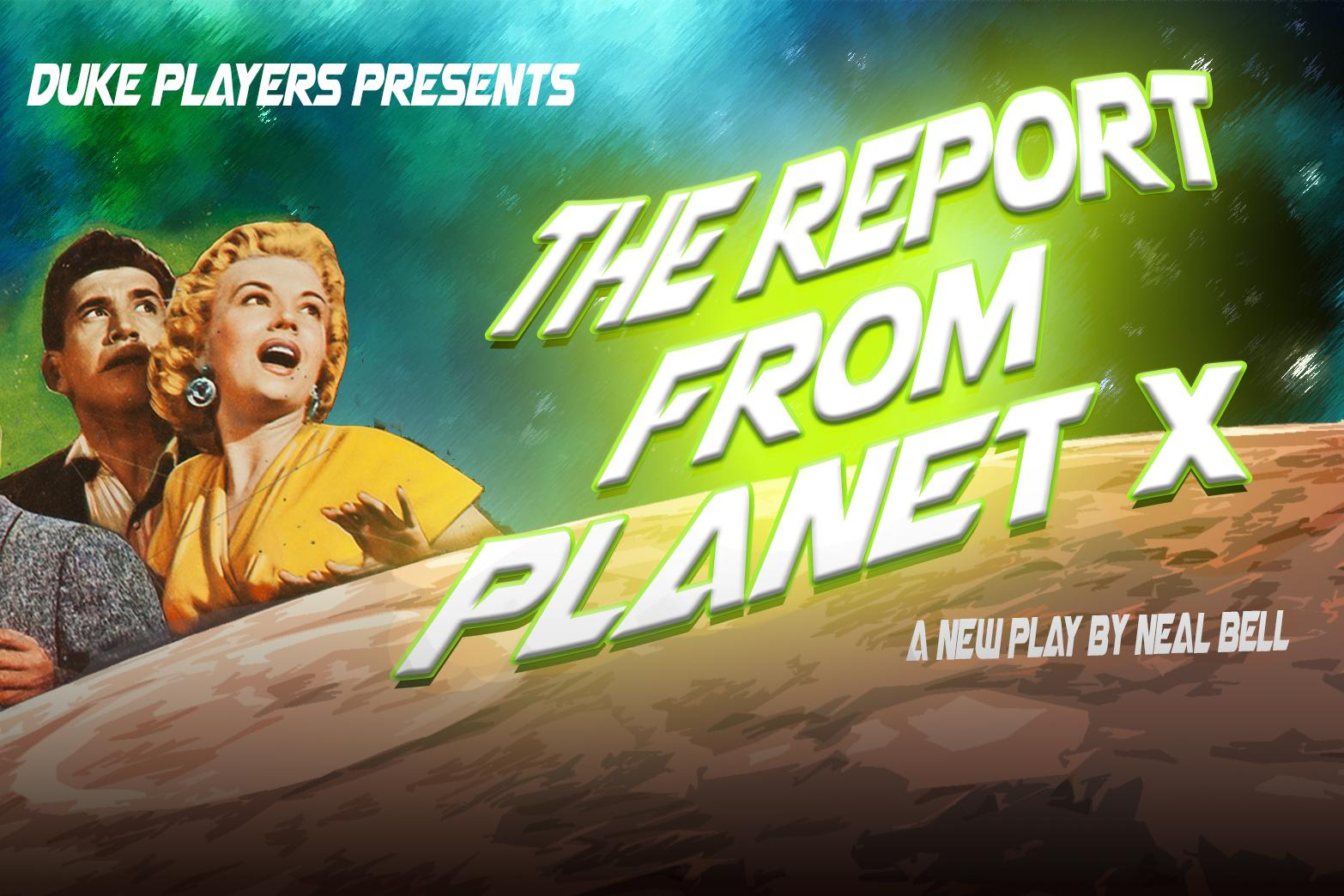 Duke Players presents: The Report from Planet X