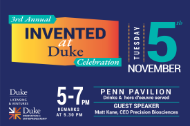 Invented at Duke November 5th 5-7pm