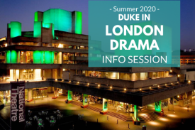 Duke in London- Drama Summer 2020 Info Session