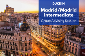 Duke in Madrid/Duke in Madrid Intermediate Group Advising Session