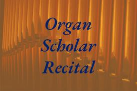 Guest Organ Scholar Recital graphic