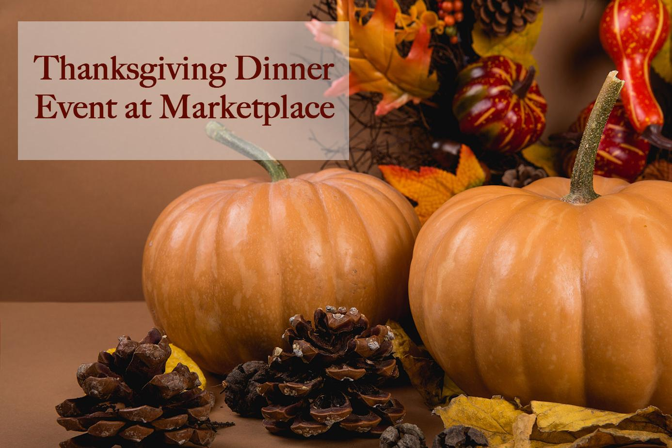 Thanksgiving Dinner event at Marketplace