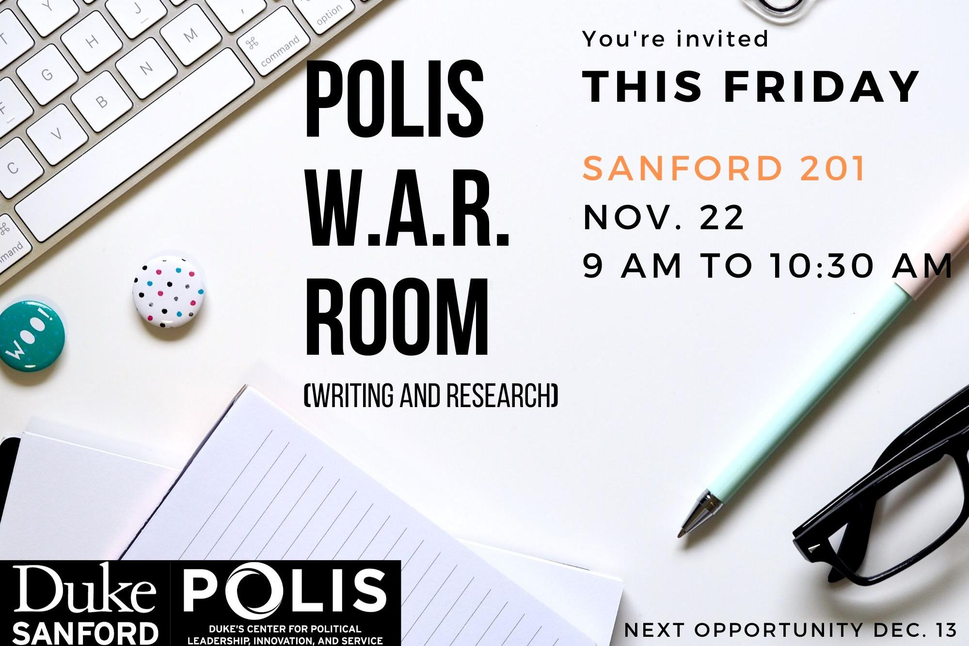 You're invited to the POLIS Writing and Research workshop in Sanford 201 on Friday, November 22 at 9 am.