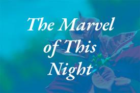 The Marvel of this Night graphic