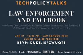 Tech Policy Talks: Law Enforcement and Facebook on January 21st, 12:30 PM in Law School 3043