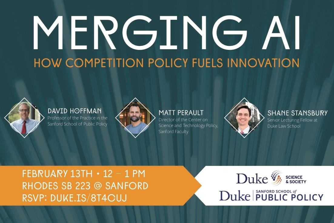 Merging AI: How Competition Policy Fuels Innovation, 02/13 12-1 PM in Sanford SB 201