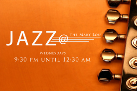Jazz @ begins at 9:30pm and ends at 12:30am.