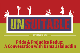 UNSUITABLE #28: Pride & Prejudice Redux