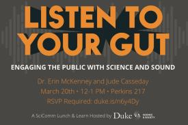 March 20th SciComm L&L Event - Listen to Your Gut: Engaging the Public with Science and Sound