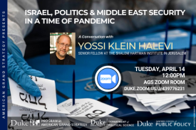 Yossi Klein Halevi: Israel, Politics & Middle East Security in a Time of Pandemic on April 14 at 12pm at duke.zoom.us/j/439776231