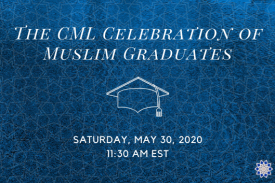 turquoise background with transparent islamic geometry overlaid on top with text that reads THE CML GRADUATION OF MUSLIM GRADUATES with an outline of a graduation cap below, all in white