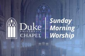 Duke Chapel Sunday morning worship service