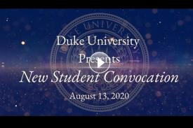 Duke University Presents New Student Convocation text in front of Duke seal