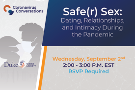 Coronavirus Conversations - Safe(r) Sex:Dating, Relationships, and Intimacy During The Pandemic