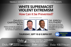 White Supremacist Violent Extremism: How Can It Be Prevented? on Sept. 10 at 5:30pm ET; https://duke.zoom.us/j/95866436353