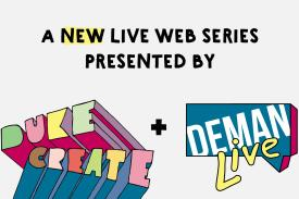 DukeCreate & DEMAN Live