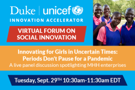 Innovating for Girls in Uncertain Times: Periods Don¿t Pause for a Pandemic Tuesday September 29 10:30am-11:30 EDT