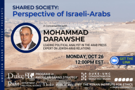 Mohammad Darawshe: Shared Society: Perspective of Israeli-Arabs Monday October 26 at 12pm at https://duke.zoom.us/j/92384704071