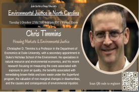 Hear from Dr. Chris Timmins on how housing markets and redlining relate to current environmental injustices. Christopher D. Timmins is a Professor in the Department of Economics at Duke University, with a secondary appointment in Duke¿s Nicholas School of the Environment. He specializes in natural resource and environmental economics, and his recent research focusing on measuring the costs associated with exposure to poor air quality, the benefits associated with remediating brown-fields and toxic waste under the Superfund program, the valuation of non-marginal changes in disamenities, and the causes and consequences of environmental injustice.
