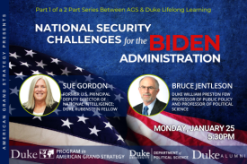 AGS Presents: Presidential Transition Panel - National Security Challenges for the Biden Administration on January 25 at 5:30pm at https://duke.zoom.us/j/96352562843