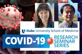 Duke University School of Medicine Covid-19 Research Seminar Series - Charlene Wong, MD, MSPH, Associate Professor of Pediatrics  Hiro Matsunami, PhD, Professor of Molecular Genetics and Microbiology
