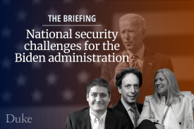 Image of President Biden and Duke faculty members with text The Briefing: National security challenges for the Biden administration