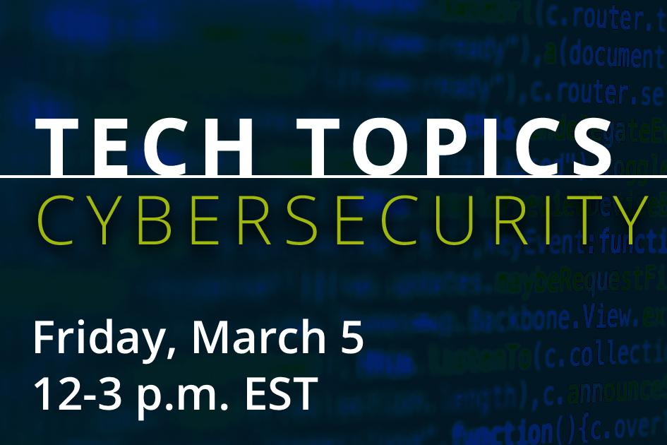 Tech Topics:  Cybersecurity