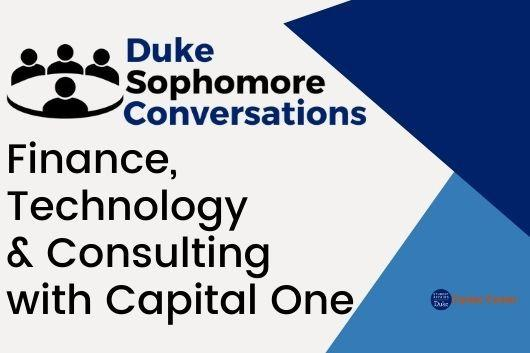 Finance, Technology and Consulting: Sophomore Conversations with Capital One (First Session)